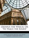 "Oedipus the Wreck: Or ""To Trace the Knave"""