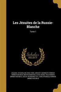 FRE-LES JESUITES DE LA RUSSIE-
