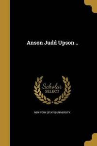 ANSON JUDD UPSON
