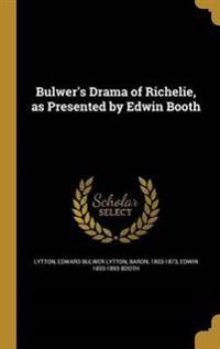BULWERS DRAMA OF RICHELIE AS P