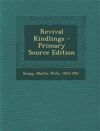 Revival Kindlings - Primary Source Edition