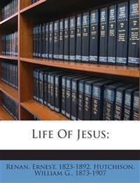 Life Of Jesus;