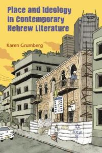 Place and Ideology in Contemporary Hebrew Literature