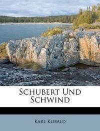 Schubert Und Schwind