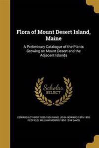 FLORA OF MOUNT DESERT ISLAND M