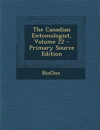Canadian Entomologist, Volume 22