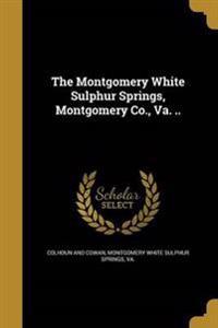 MONTGOMERY WHITE SULPHUR SPRIN