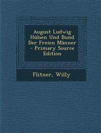 August Ludwig Hulsen Und Bund Der Freien Manner - Primary Source Edition