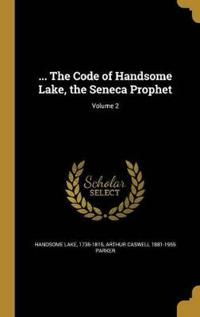 CODE OF HANDSOME LAKE THE SENE