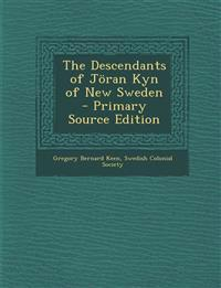The Descendants of Joran Kyn of New Sweden - Primary Source Edition