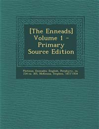 [The Enneads] Volume 1 - Primary Source Edition