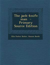 The Jack-Knife Man - Primary Source Edition
