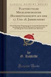 Plattdeutsche Mecklenburgische Hochzeitsgedichte Aus Dem 17. Und 18. Jahrhundert: Für Die Rostocker Pfingsttagung Des Vereins Für Niederdeutsche Sprac