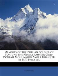 Memoirs of the Puthan Soldier of Fortune the Nuwab Ammeer-Ood-Doulah Mohummud Ameer Khan [Tr. by H.T. Prinsep].