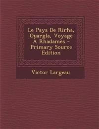 Le Pays De Rirha, Ouargla, Voyage À Rhadamès