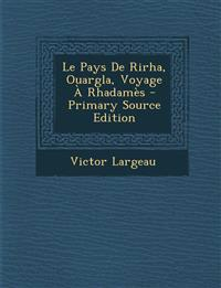 Le Pays de Rirha, Ouargla, Voyage a Rhadames