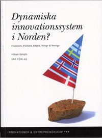 Dynamiska innovationssystem i Norden? : Danmark, Finland, Island, Norge & Sverige