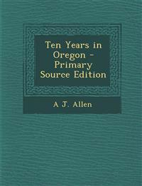 Ten Years in Oregon