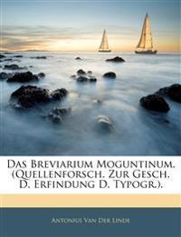 Quellenforschungen Zur Geschichte Der Erfindung Der Typographie. Das Breviarium Moguntinum.