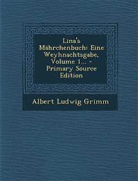 Lina's Mährchenbuch: Eine Weyhnachtsgabe, Volume 1... - Primary Source Edition