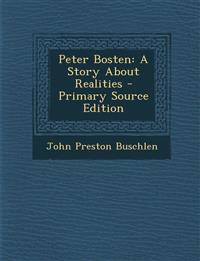 Peter Bosten: A Story About Realities
