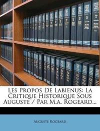 Les Propos de Labienus: La Critique Historique Sous Auguste / Par M.A. Rogeard...