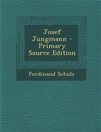 Josef Jungmann - Primary Source Edition