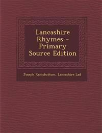 Lancashire Rhymes - Primary Source Edition