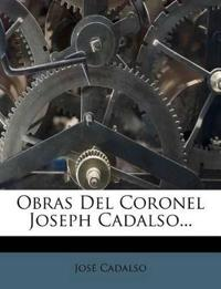 Obras Del Coronel Joseph Cadalso...