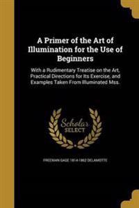 PRIMER OF THE ART OF ILLUMINAT