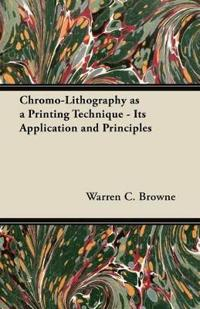 Chromo-Lithography as a Printing Technique - Its Application and Principles