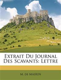 Extrait Du Journal Des Scavants: Lettre