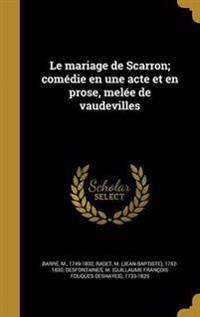 FRE-MARIAGE DE SCARRON COMEDIE