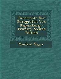 Geschichte Der Burggrafen Von Regensburg