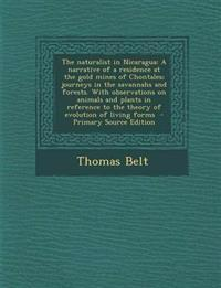 The naturalist in Nicaragua: A narrative of a residence at the gold mines of Chontales; journeys in the savannahs and forests. With observations on an