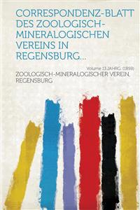 Correspondenz-blatt des Zoologisch-mineralogischen Vereins in Regensburg... Volume 13.Jahrg. (1859)