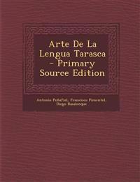 Arte De La Lengua Tarasca - Primary Source Edition