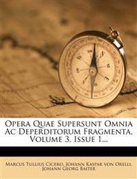 Opera Quae Supersunt Omnia Ac Deperditorum Fragmenta, Volume 3, Issue 1...