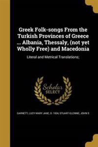 GREEK FOLK-SONGS FROM THE TURK