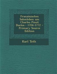 Französisches Salonleben um Charles Pinot Duclos : 1704-1772