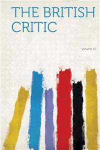 The British Critic Volume 13