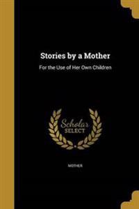 STORIES BY A MOTHER