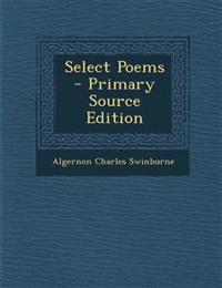 Select Poems - Primary Source Edition