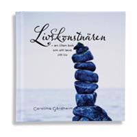 Livskonstnären : en liten bok om att leva sitt liv