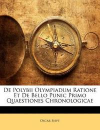 de Polybii Olympiadum Ratione Et de Bello Punic Primo Quaestiones Chronologicae
