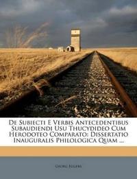 De Subiecti E Verbis Antecedentibus Subaudiendi Usu Thucydideo Cum Herodoteo Comparato: Dissertatio Inauguralis Philologica Quam ...