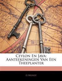 Ceylon En Java: Aanteekeningen Van Een Theeplanter