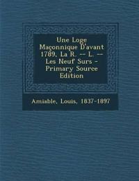 Une Loge Maçonnique D'avant 1789, La R. -- L. -- Les Neuf Surs