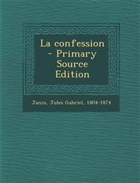 La Confession - Primary Source Edition