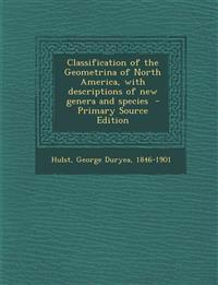 Classification of the Geometrina of North America, with Descriptions of New Genera and Species